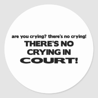 No Crying in Court Classic Round Sticker