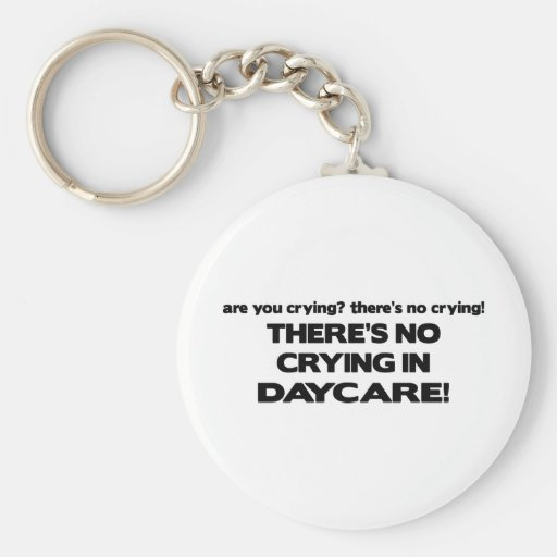 No Crying in Daycare Basic Round Button Keychain