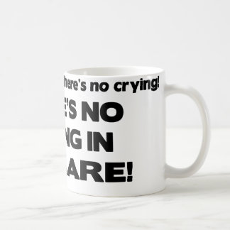 No Crying in Daycare Classic White Coffee Mug