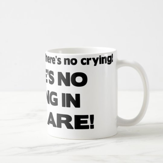 No Crying in Daycare Coffee Mug
