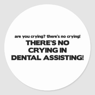 No Crying in Dental Assisting Round Stickers