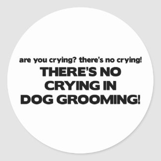 No Crying in Dog Groomer Classic Round Sticker