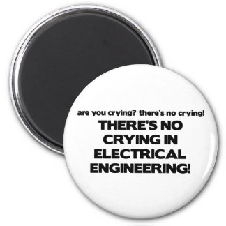 No Crying in Electrical Engineering 2 Inch Round Magnet