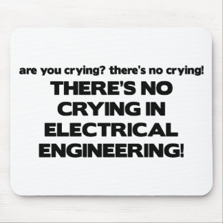 No Crying in Electrical Engineering Mouse Mats