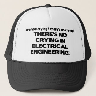 No Crying in Electrical Engineering Trucker Hat