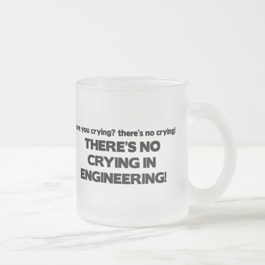 No Crying in Engineering Frosted Glass Coffee Mug