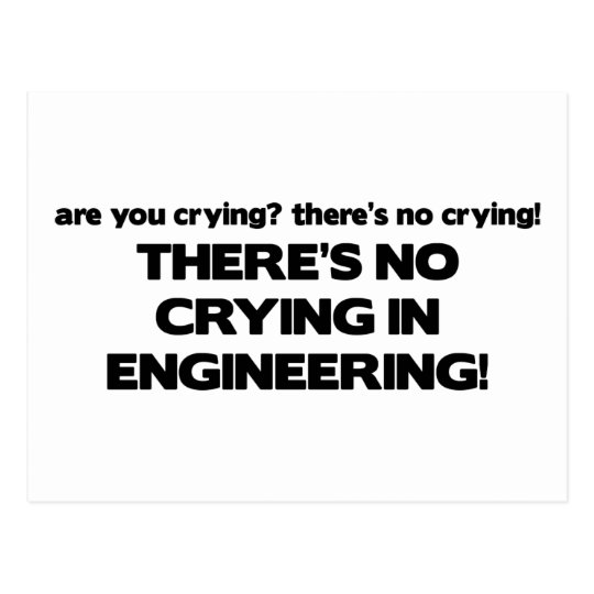 No Crying in Engineering Postcard