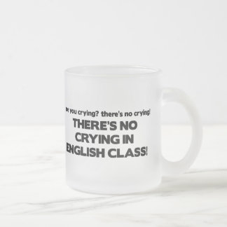 No Crying in English Class Frosted Glass Coffee Mug