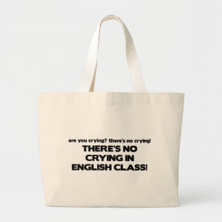 No Crying in English Class Large Tote Bag