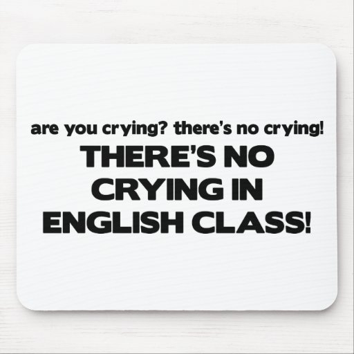 No Crying in English Class Mouse Mats