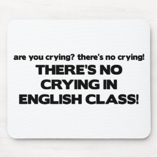 No Crying in English Class Mouse Pad