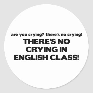 No Crying in English Class Classic Round Sticker