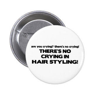 No Crying in Hair Styling Button