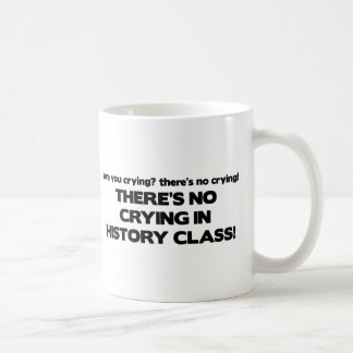 No Crying in History Class Classic White Coffee Mug