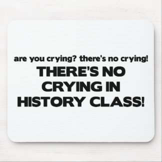 No Crying in History Class Mouse Mats