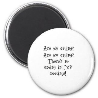 No Crying in IEP meetings 2 Inch Round Magnet