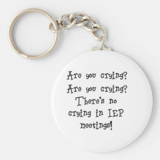 No Crying in IEP meetings Basic Round Button Keychain