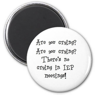 No Crying in IEP meetings Fridge Magnet