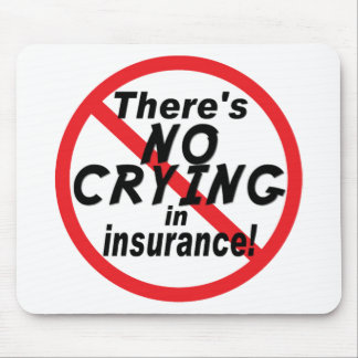 No Crying In Insurance Mouse Pad