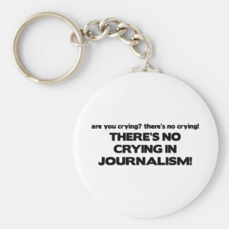 No Crying in Journalism Keychain