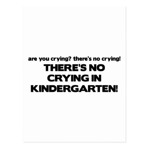 No Crying in Kindergarten Post Cards
