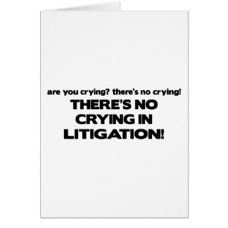 No Crying in Litigation Card
