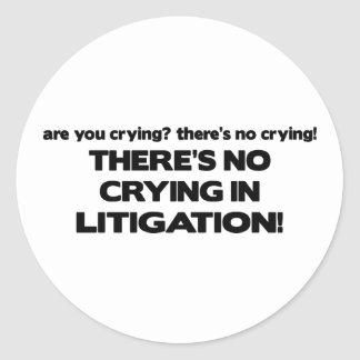 No Crying in Litigation Classic Round Sticker