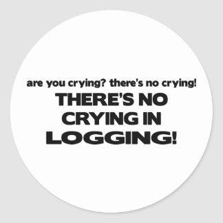 No Crying in Logging Classic Round Sticker