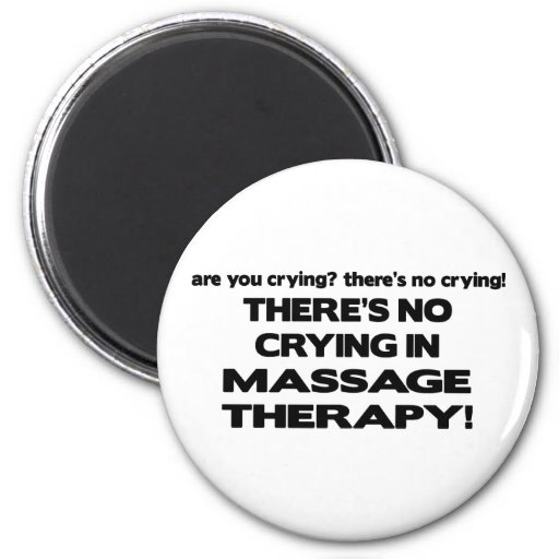 No Crying in Massage Therapy Fridge Magnet