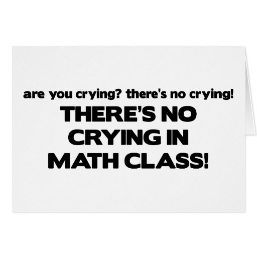 No Crying in Math Class Greeting Card