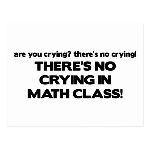No Crying in Math Class Postcard