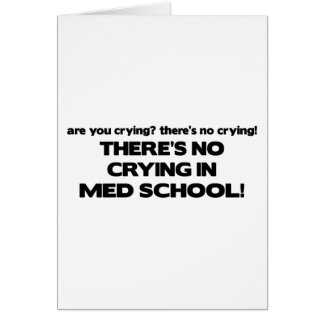 No Crying in Med School Greeting Card