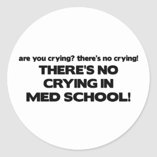 No Crying in Med School Classic Round Sticker