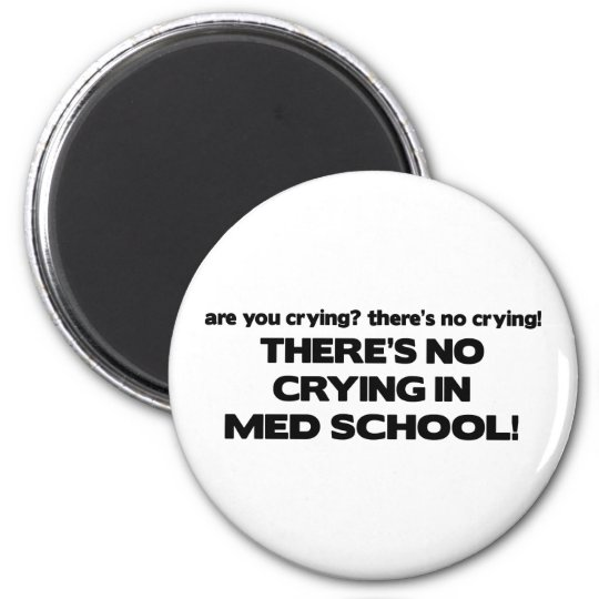 No Crying in Med School Magnet
