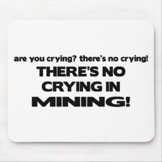 No Crying in Mining Mouse Pad