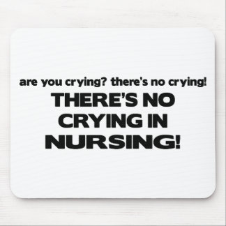 No Crying in Nursing Mouse Pad
