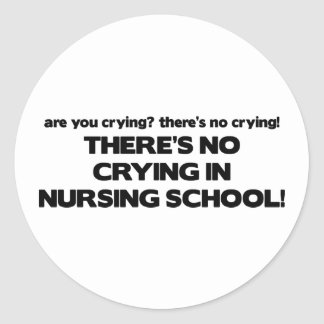 No Crying in Nursing School Classic Round Sticker