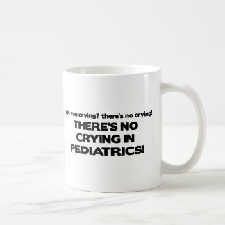 No Crying in Pediatrics Coffee Mug