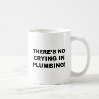 No crying in plumbing coffee mug