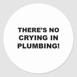 No crying in plumbing classic round sticker