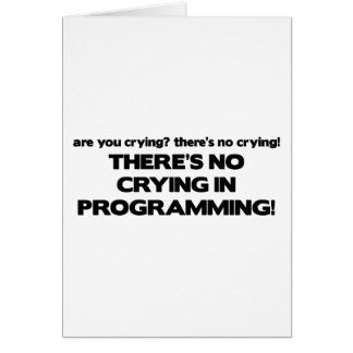 No Crying in Programming Card