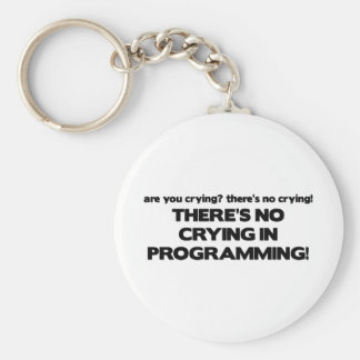 No Crying in Programming Basic Round Button Keychain