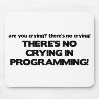 No Crying in Programming Mouse Pad