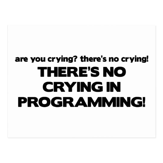 No Crying in Programming Postcard