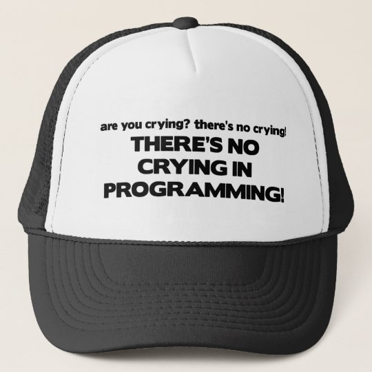No Crying in Programming Trucker Hat