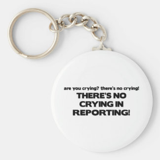 No Crying in Reporting Keychain