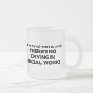 No Crying in Social Work Frosted Glass Coffee Mug