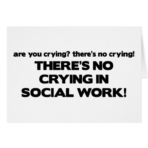 No Crying in Social Work Greeting Card