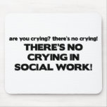No Crying in Social Work Mouse Pad