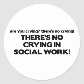 No Crying in Social Work Classic Round Sticker